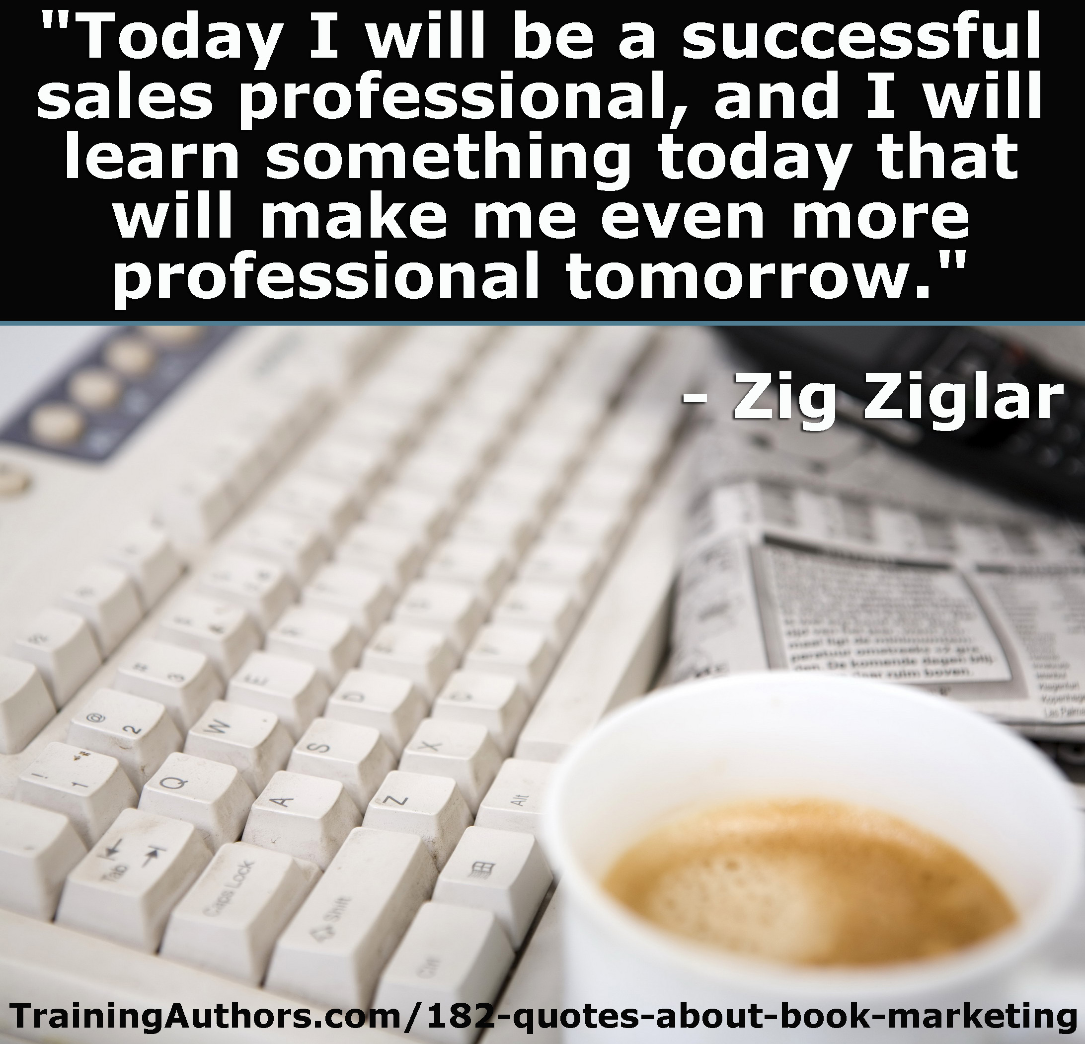 Quotes Zig Ziglar 182 Quotes About Book Marketing  Training Authors For Success